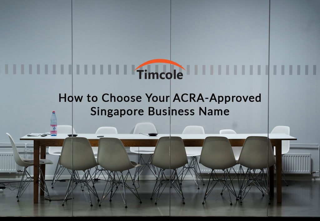 how-to-choose-your-acra-approved-singapore-business-name-timcole