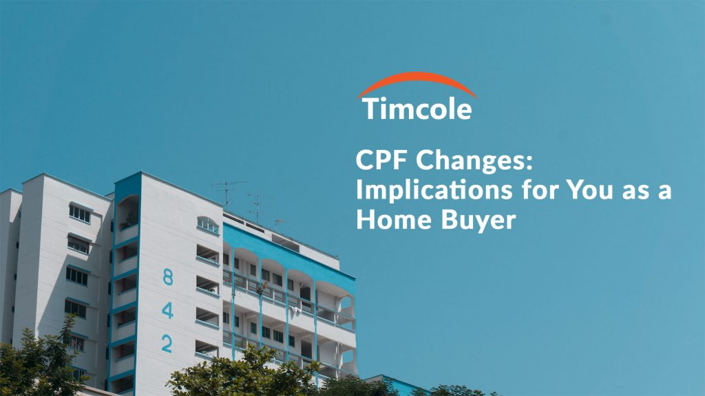 cpf-changes-implications-for-you-as-a-home-buyer-timcole