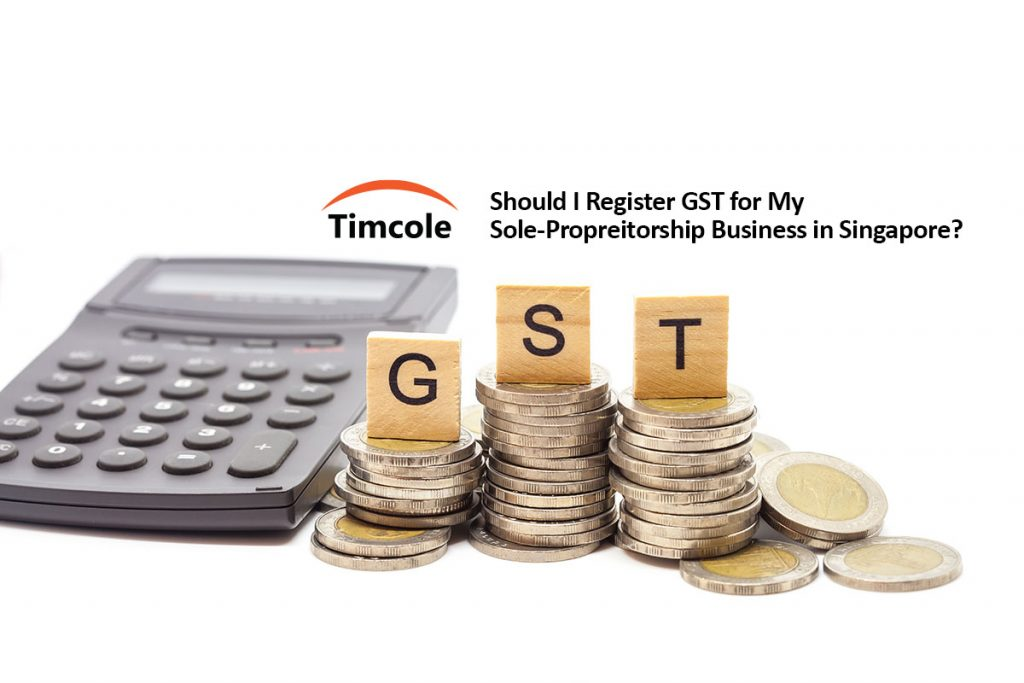 Should-I-Register-GST-for-My-Sole-Propreitorship-Business-in-Singapore-timcole