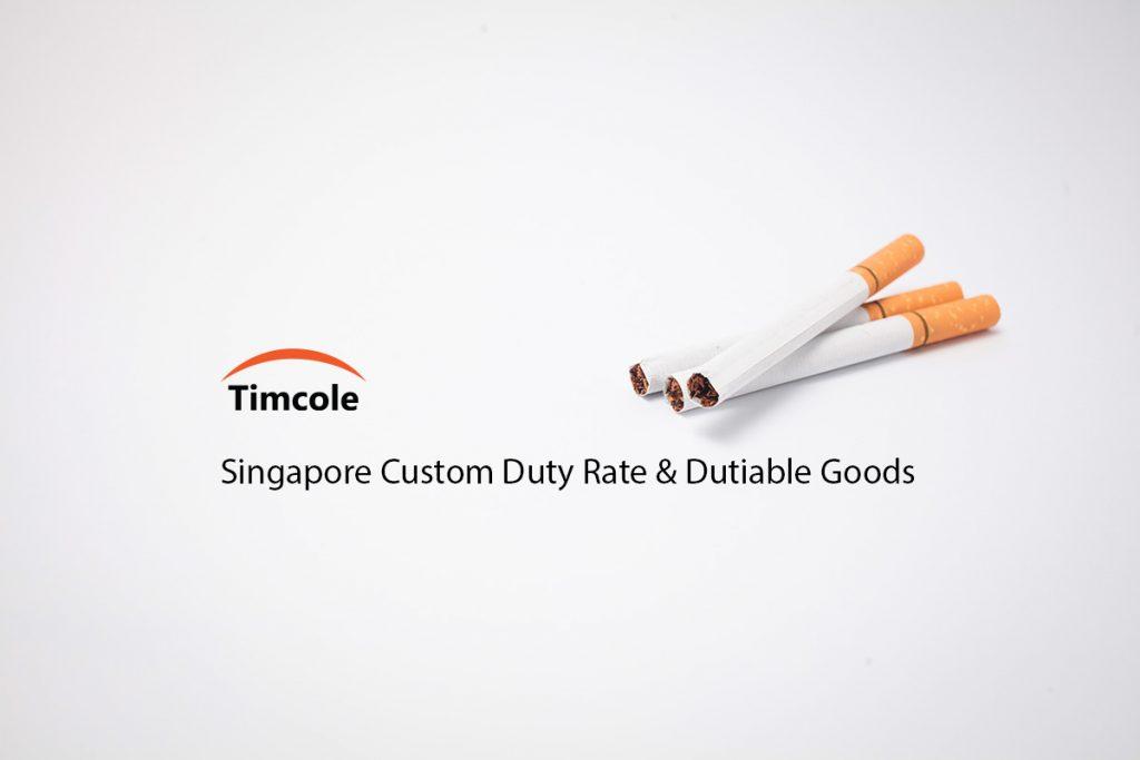 Singapore-Custom-Duty-Rate-&-Dutiable-Goods-Timcole